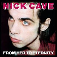 Cover Nick Cave - From Her To Eternity