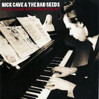 Cover Nick Cave & The Bad Seeds - (Are You) The One That I've Been Waiting For?