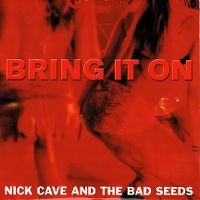 Cover Nick Cave & The Bad Seeds - Bring It On