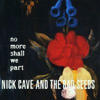 Cover Nick Cave & The Bad Seeds - No More Shall We Part