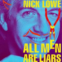 Cover Nick Lowe - All Men Are Liars