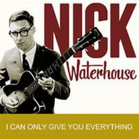 Cover Nick Waterhouse - I Can Only Give You Everything