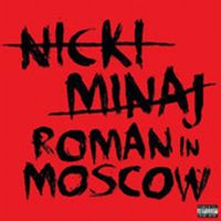 Cover Nicki Minaj - Roman In Moscow