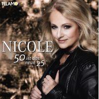 Cover Nicole - 50 ist das neue 25
