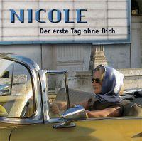 Cover Nicole - Der erste Tag ohne dich