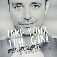 Cover Niels Geusebroek - Take Your Time Girl (Live @ Ruud de Wild, 538)