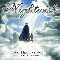 Cover Nightwish - Walking In The Air - The Greatest Ballads