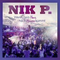 Cover Nik P. - Wenn Dein Herz nach Hause kommt
