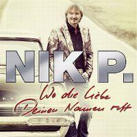 Cover Nik P. - Wo die Liebe deinen Namen ruft