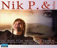 Cover Nik P. & Reflex - Du bist für mich das Leben