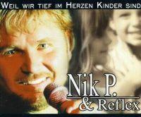 Cover Nik P. & Reflex - Weil wir tief im Herzen Kinder sind