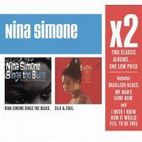 Cover Nina Simone - Nina Simone Sings The Blues + Silk & Soul