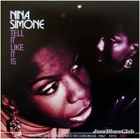 Cover Nina Simone - Tell It Like It Is - Rarities And Unreleased Recordings: 1967 - 1973