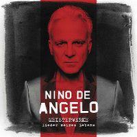Cover Nino de Angelo - Meisterwerke - Lieder meines Lebens