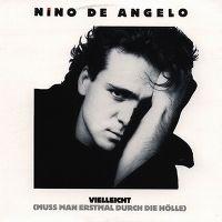 Cover Nino de Angelo - Vielleicht (muss man erstmal durch die Hölle)