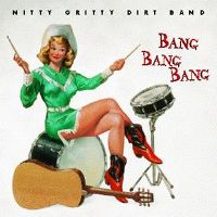 Cover Nitty Gritty Dirt Band - Bang Bang Bang
