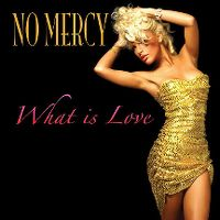 Cover No Mercy - What Is Love?