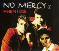 Cover No Mercy - When I Die