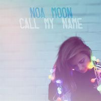 Cover Noa Moon - Call My Name