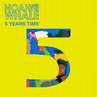 Cover Noah And The Whale - 5 Years Time