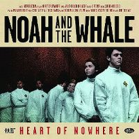 Cover Noah And The Whale - Heart Of Nowhere