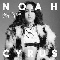 Cover Noah Cyrus - Stay Together