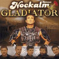 Cover Nockalm Quintett - Gladiator