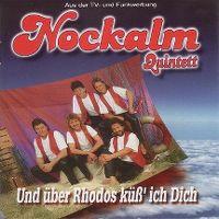 Cover Nockalm Quintett - Und über Rhodos küß' ich dich