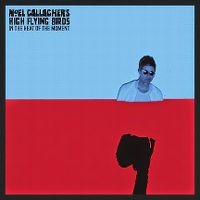 Cover Noel Gallagher's High Flying Birds - In The Heat Of The Moment