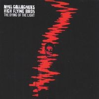 Cover Noel Gallagher's High Flying Birds - The Dying Of The Light