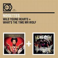 Cover Noisettes - 2 For 1: Wild Young Hearts + What's The Time Mr Wolf