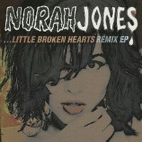 Cover Norah Jones - ...Little Broken Hearts Remix EP