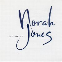Cover Norah Jones - Turn Me On