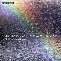 Cover Noriko Ogawa - Yoshihiro Kanno: Light, Water Rainbow...