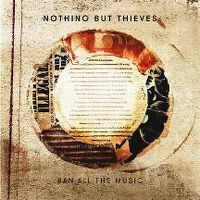 Cover Nothing But Thieves - Ban All The Music