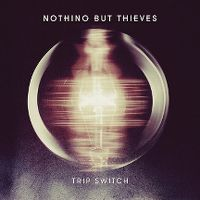 Cover Nothing But Thieves - Trip Switch