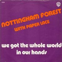 Cover Nottingham Forest with Paper Lace - We Got The Whole World In Our Hands