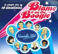 Cover Nouvelle Star - Blame It On The Boogie