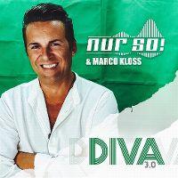 Cover Nur So! & Marco Kloss - Diva 3.0
