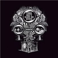 Cover Oasis - Lord Don't Slow Me Down