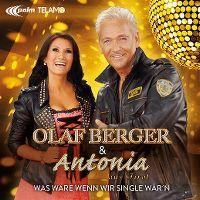 Cover Olaf Berger mit Antonia aus Tirol - Was wäre wenn wir Single wär'n
