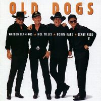 Cover Old Dogs (Waylon Jennings, Mel Tillis, Bobby Bare, Jerry Reed) - Old Dogs