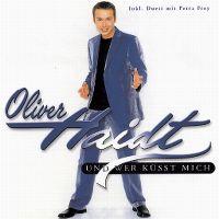 Cover Oliver Haidt - Und wer küsst mich