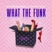 Cover Oliver Heldens feat. Danny Shah - What The Funk