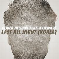 Cover Oliver Heldens feat. KStewart - Last All Night (Koala)