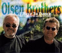 Cover Olsen Brothers - I Have To Dance