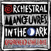 Cover OMD (Orchestral Manoeuvres In The Dark) - (Forever) Live And Die
