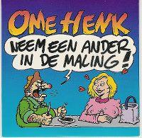 Cover Ome Henk - Neem een ander in de maling!