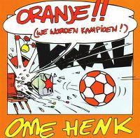 Cover Ome Henk - Oranje!! (We worden kampioen)