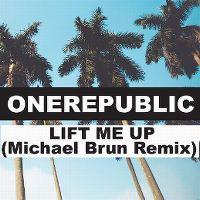 Cover OneRepublic - Lift Me Up (Michael Brun Remix)